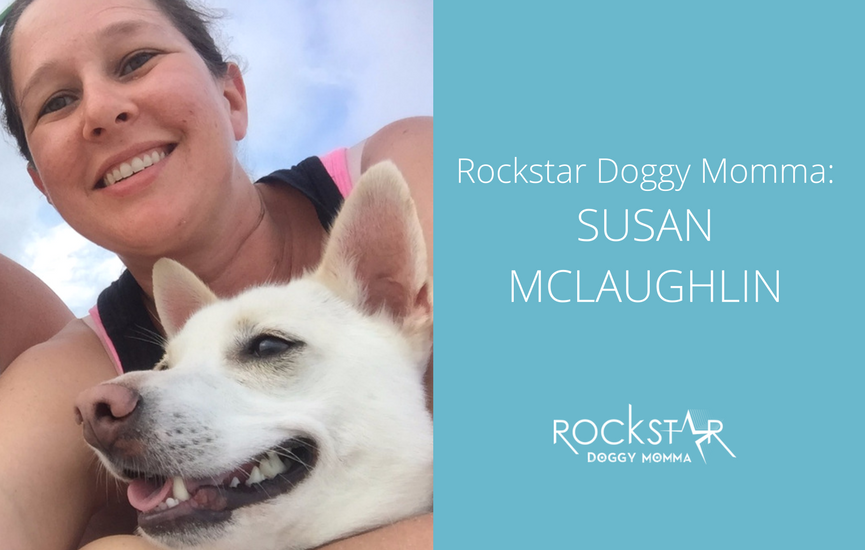 Rockstar Doggy Momma: Susan McLaughlin
